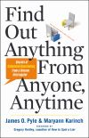 Книга Find Out Anything From Anyone, Anytime: Secrets of Calculated Questioning From a Veteran Interrogator автора Pyle James