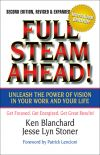 Книга Full Steam Ahead! Unleash the Power of Vision in Your Work and Your Life автора Ken Blanchard