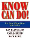 Книга Know Can Do! Put Your Know-How Into Action автора Paul Meyer