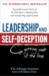 Книга Leadership and Self-Deception. Getting out of the Box автора Arbinger Institute