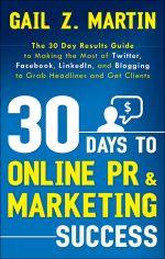 скачать книгу 30 Days to Online PR and Marketing Success автора Gail Martin