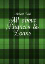 скачать книгу All about Finances & Loans автора Nishant Baxi