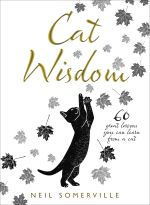скачать книгу Cat Wisdom: 60 great lessons you can learn from a cat автора Neil Somerville