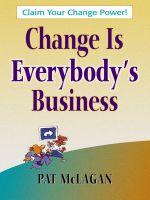 скачать книгу Change Is Everybody's Business автора Patricia McLagan