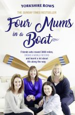 скачать книгу Four Mums in a Boat: Friends who rowed 3000 miles, broke a world record and learnt a lot about life along the way автора Janette Benaddi