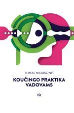 скачать книгу Koučingo praktika vadovams автора Tomas Misiukonis
