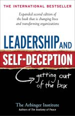 скачать книгу Leadership and Self-Deception. Getting out of the Box автора Arbinger Institute