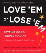 скачать книгу Love 'Em or Lose 'Em. Getting Good People to Stay автора Sharon Jordan-Evans