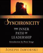 скачать книгу Synchronicity. The Inner Path of Leadership автора Joseph Jaworski