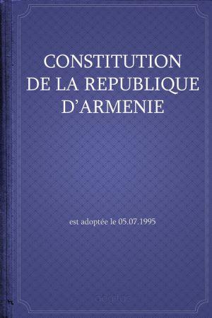 обложка книги Constitution de la République d'Arménie автора Республика Армения