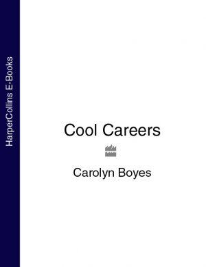обложка книги Cool Careers автора Carolyn Boyes