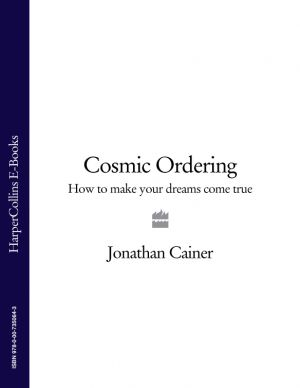 обложка книги Cosmic Ordering: How to make your dreams come true автора Jonathan Cainer