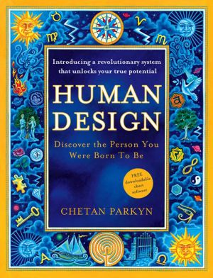 обложка книги Human Design: How to discover the real you автора Chetan Parkyn