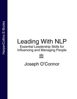 обложка книги Leading With NLP: Essential Leadership Skills for Influencing and Managing People автора Joseph O'Connor