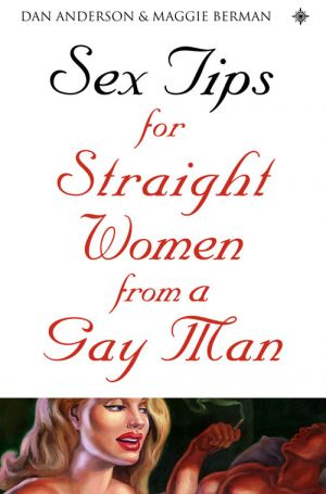 обложка книги Sex Tips for Straight Women From a Gay Man автора Dan Anderson